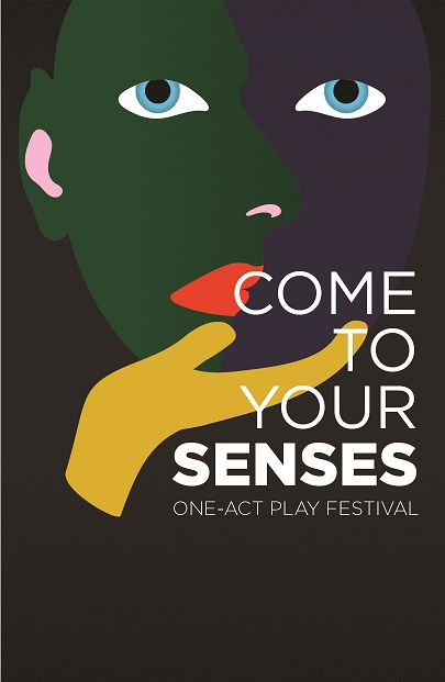 Come To Your Senses - One Act Play Festival