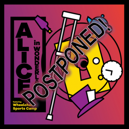 Alice In Wonderland Postponed