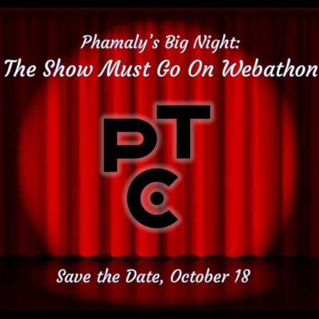 Phamaly's Big Night: The Show Must Go On Telethon Save the Date October 18, 2020