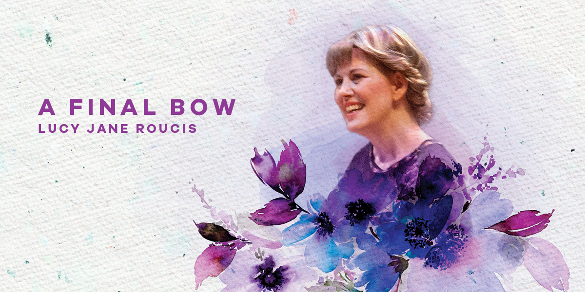 """Photo of lucy surrounded by purple watercolor flowers. Purple text """"A Final Bow. Lucy Jane Roucis"""""""